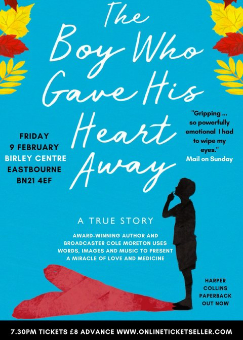 The Boy Who Gave His Heart Away, told live on stage